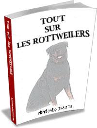 Livre sur tous ce qu'il faut savoir sur les Rottweilers